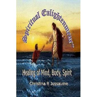 Spiritual Enlightenment by Jussaume & Christina R.