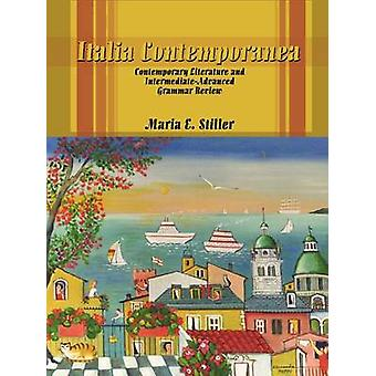 Italia Contemporanea  Contemporary Literature and IntermediateAdvanced Grammar Review by Stiller & Maria E.