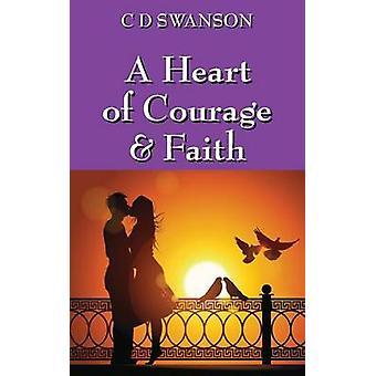 Un cœur de la foi de Courage par Swanson & D. C.
