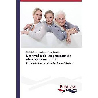 Desarrollo de los procesos de atencin y memoria by Gmez Prez Mara Esther