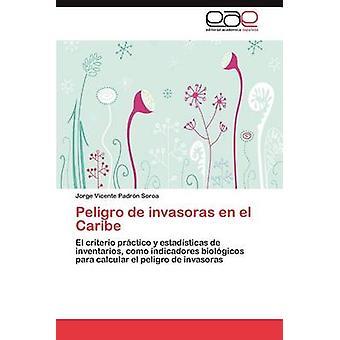 Peligro de Invasoras nl El Caribe door Padr N. Soroa & Jorge Vicente
