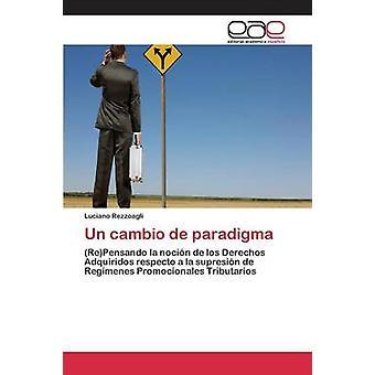 Un cambio de paradigma by Rezzoagli Luciano