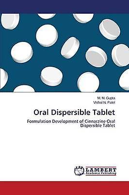 Oral Dispersible Tablet by Gupta M. M.
