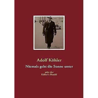 Niemals geht die Sonne unter by Khler & Adolf