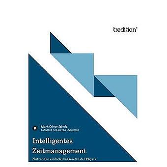 Intelligentes Zeitmanagement by Scholz & MarkOliver