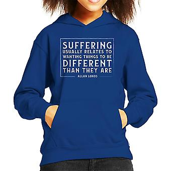 Mindfulness Allan Lokos Suffering Quote Kid's Hooded Sweatshirt