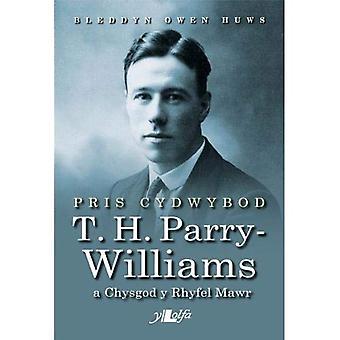 Pris Cydwybod - T H Parry-Williams a Chysgod y Rhyfel Mawr