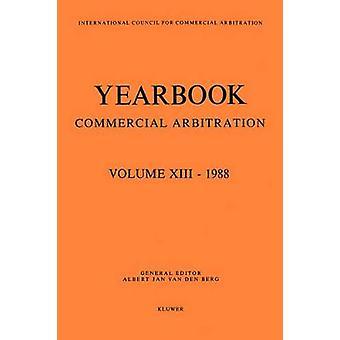 Anuario de arbitraje comercial volumen XIII 1988 por Van Den Berg y Albert Jan