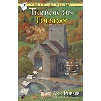 Terror on Tuesday (Lois Meade Mysteries) Book