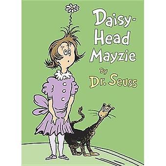 Daisy-Head Mayzie by Dr Seuss - 9780553539066 Book