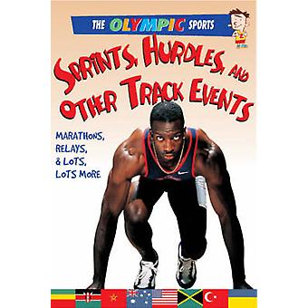 Sprints - Hurdles - and Other Track Events by Jason Page - 9780778740