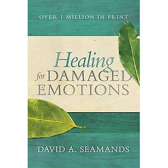 Healing for Damaged Emotions by David A Seamands - 9780781412537 Book