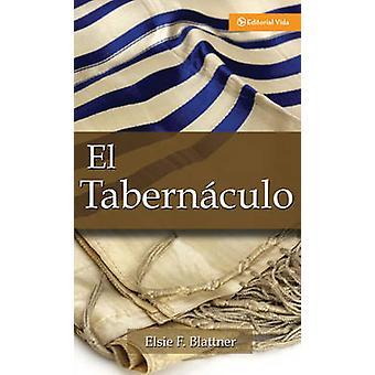 El Tabernaculo by Elsie F Blattner - 9780829706017 Book