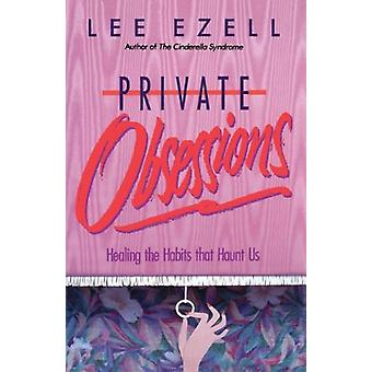 Private Obsessions by Lee Ezell - 9780849990915 Book