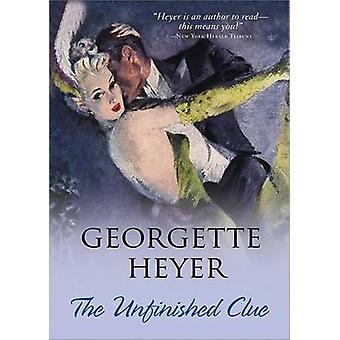 The Unfinished Clue by Georgette Heyer - 9781402217968 Book