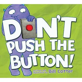 Don't Push the Button by Bill Cotter - 9781402287466 Book