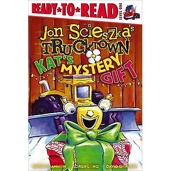Kat's Mystery Gift by Jon Scieszka - David Shannon - Loren Long - Dav