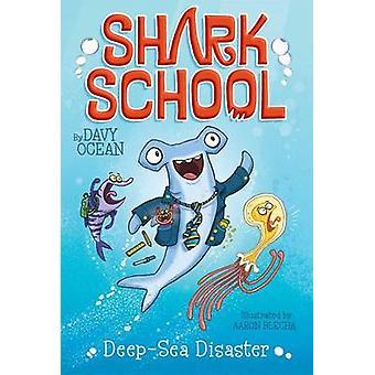 Deep-Sea Disaster by Davy Ocean - Aaron Blecha - 9781481406789 Book