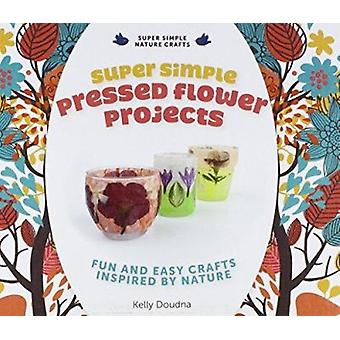 Super Simple Pressed Flower Projects - Fun and Easy Crafts Inspired by