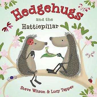 Hedgehugs and the Hattiepillar by Steve Wilson - Lucy Tapper - 978162
