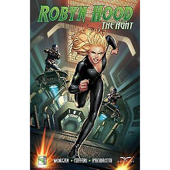 Robyn Hood The Hunt by Robyn Hood The Hunt - 9781942275749 Book