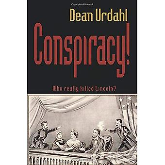 Conspiracy!: Who Really Killed Lincoln?