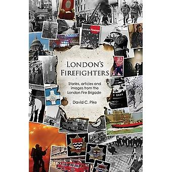 London's Firefighters by David C. Pike - 9781784555412 Book