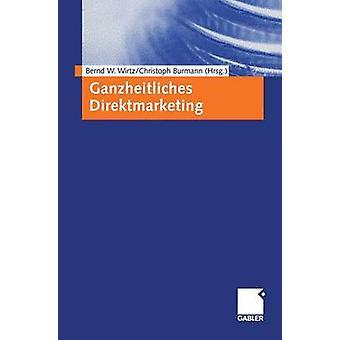 Ganzheitliches Direktmarketing by Wirtz & Bernd W.