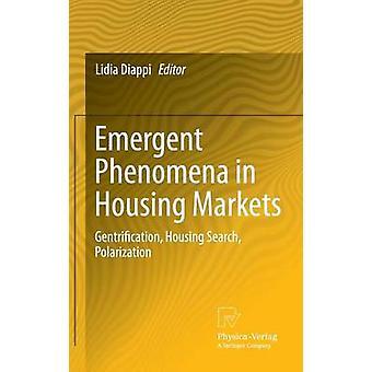 Emergent Phenomena in Housing Markets Gentrification Housing Search Polarization by Diappi & Lidia
