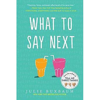 What to Say Next by Julie Buxbaum - 9780553535716 Book