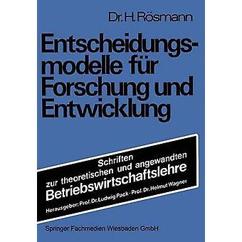 Entscheidungsmodelle fr Forschung und Entwicklung by Rsmann & Heinrich