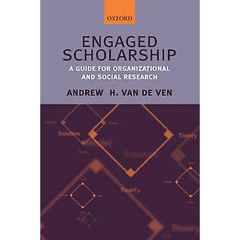Engaged Scholarship by Andrew H. Van De Ven
