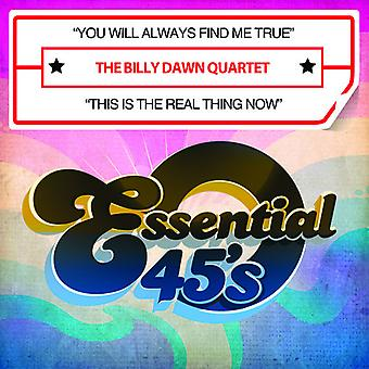 Billy Dawn - You Will Always Find Me True/This Is the Real th USA import