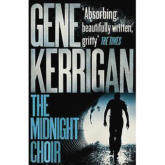 Het koor van de middernacht door Gene Kerrigan