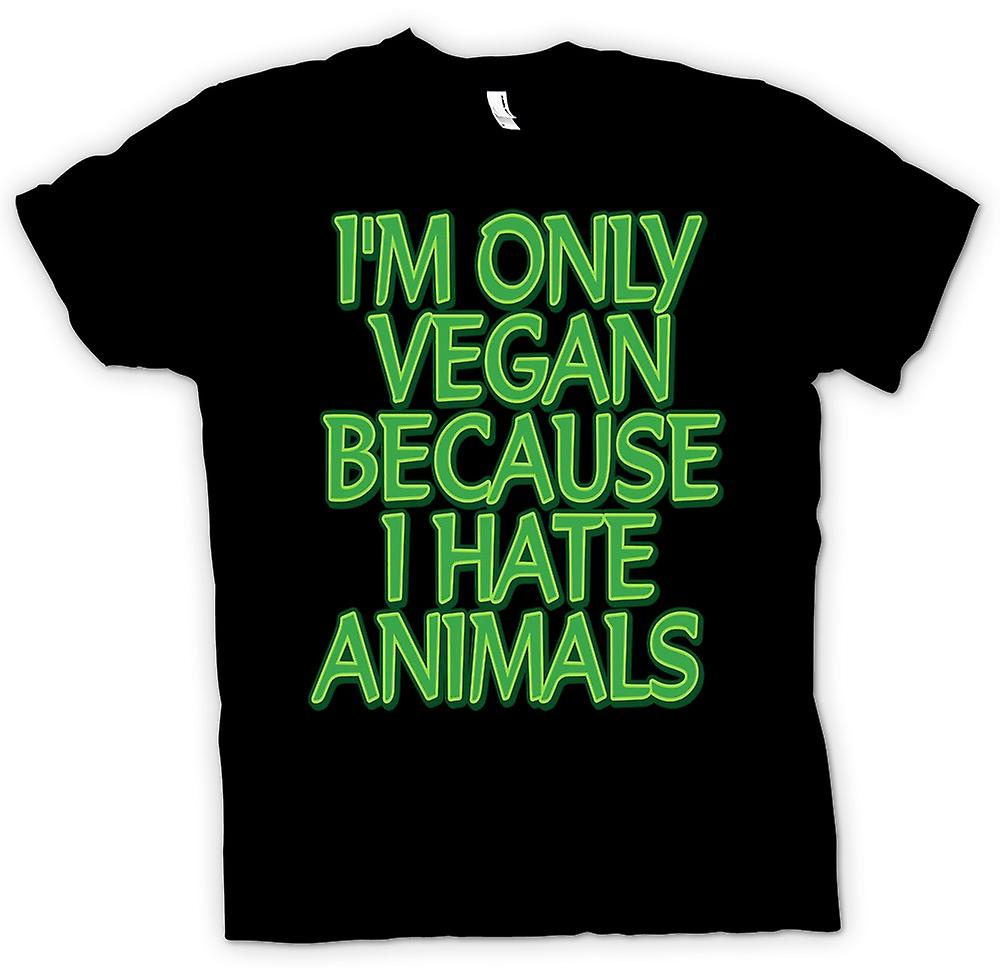 Womens T-shirt - I'm Only Vegan Because I Hate Animals