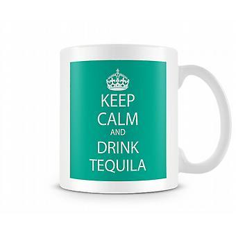 Mantener la calma y tomar Tequila taza impresa