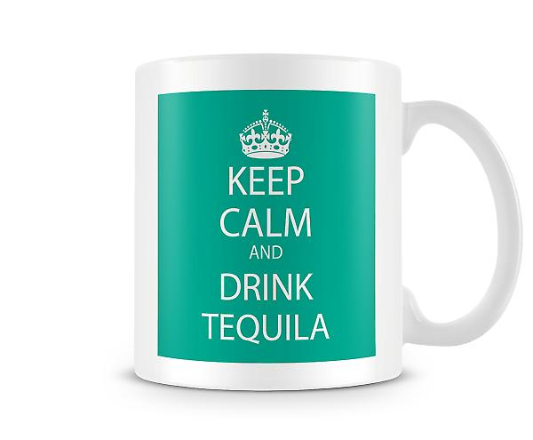 Keep Calm And Drink Tequila Printed Mug
