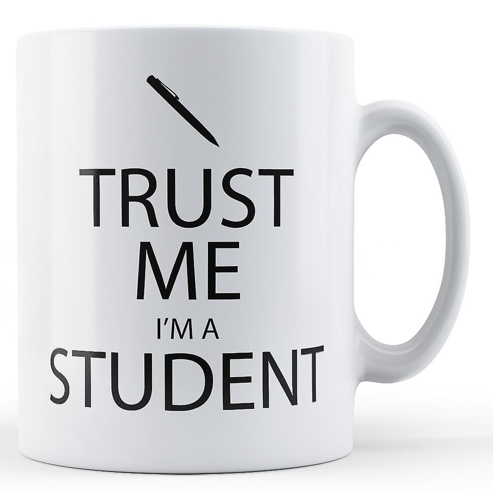 Croyez moi Que ÉtudiantImprimé Mug Suis Je Un rxBedCoQW