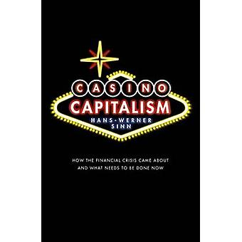 Casino Capitalism - How the Financial Crisis Came About and What Needs