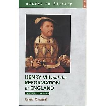 Access to History - Henry VIII and the Reformation in England by Keith