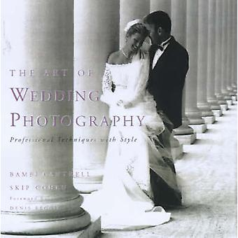 The Art of Wedding Photography - Professional Techniques with Style by