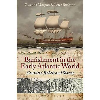 Bannissement du monde Atlantique début - condamnés - rebelles et esclaves