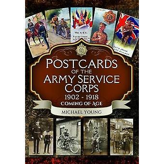 Cartes postales de l'Army Service Corps 1902-1918 - Coming of Age par Mic