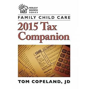Family Child Care 2015 Tax Companion by Tom Copeland - 9781605544434