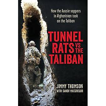Tunnel Rats vs the Taliban - How Our Sappers in Afghanistan Took the F
