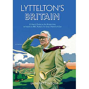 Lyttelton's Britain - A User's Guide to the British Isles as Heard on