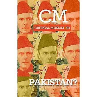 Kritische Muslime 04 - Pakistan? durch Ziauddin Sardar - Robin Yassin-Kassa