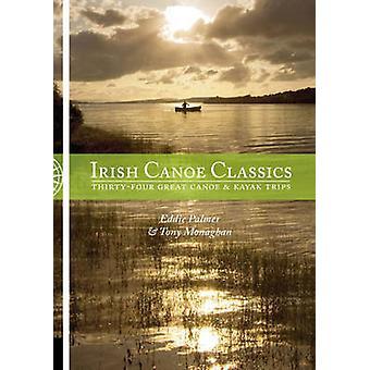 Irish Canoe Classics - Thirty-four Great Canoe & Kayak Trips by Eddie
