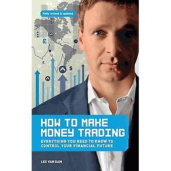 Wie erstelle ich Handel mit Geld - alles, was Sie wissen, um Sie zu kontrollieren müssen