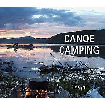 Canoe Camping by Tim Gent - 9781906095482 Book
